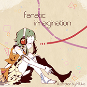 fanatic imagination feat.GUMI