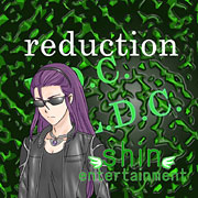 reduction feat.Camui Gackpo