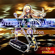 OVERDRIVE with DANCE Turbo Edition (feat. Lily)