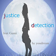 justice detection (feat. GUMI)