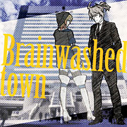 Brainwashed Town feat.神威がくぽ